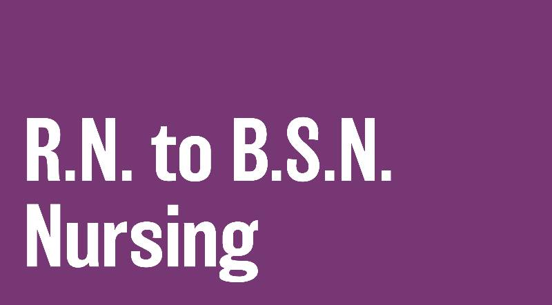Bachelor of Science in Nursing (RN to BSN)