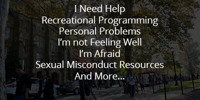 I Need Help, Recreational Programming, Personal Problems, Public Safety, Center for Women & Gender Equity, And More...