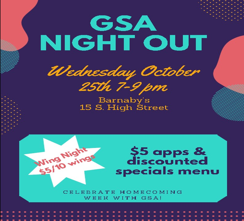 GSA Night Out - Wednesday October 25th 7-9pm - Barnaby's 15 S High Street - Wing Night $5/10 Wings $5 apps & discounted specials menu