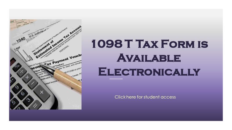 1098T Tax Form is Available Electronically - Click here for student access