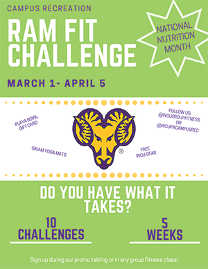 Campus Recreation RAM FIT Challenge (March 1 - April 5), Do you have what it takes? 10 Challenges - 5 Weeks, Sign up during our promo tabling or in any group fitness class!