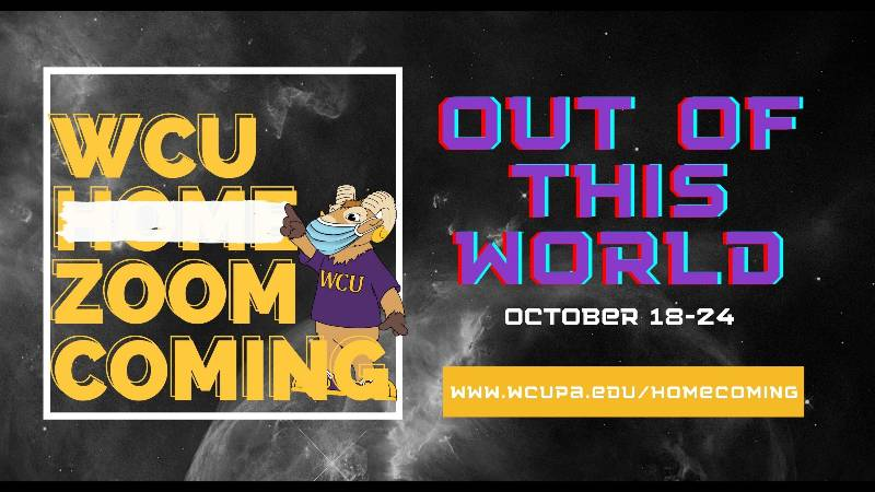 Homecoming 2020 Out of this world Oct 17-24 www.wcupa.edu/homecoming