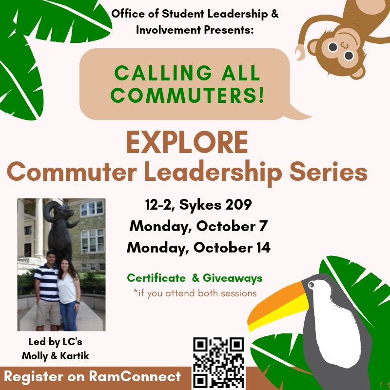 Calling all Commuters, Exlpore Commuter Leadership Series, 12-2, Skyes 209 Monday October 7, Monday October 14 - Certificate and Giveaways if you attend both sessions. Register on Ramconnect