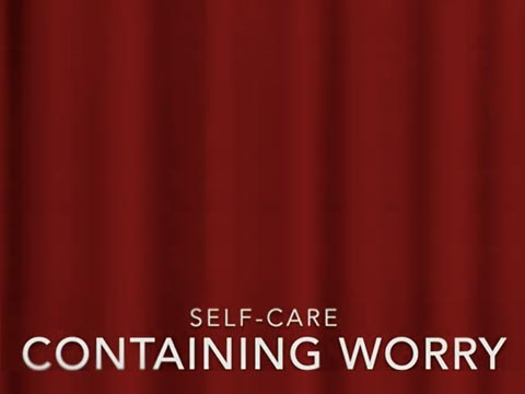 Video: Self-Care - Containing Worry