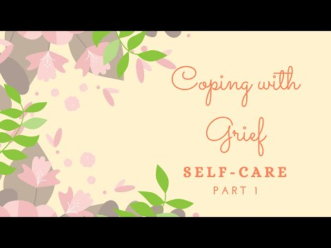 Video: Coping with Grief, Self-Care