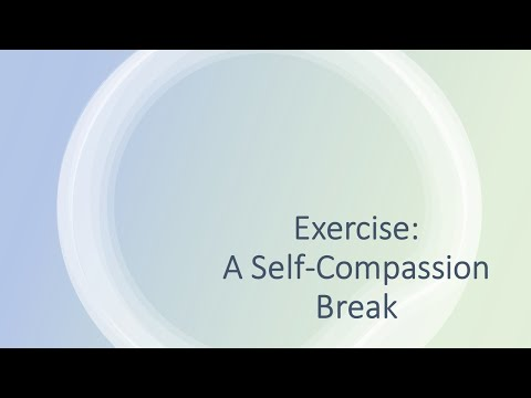 Exercise: A self compassion break