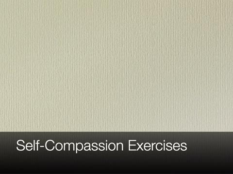 Video: Self-Compassion Exercises