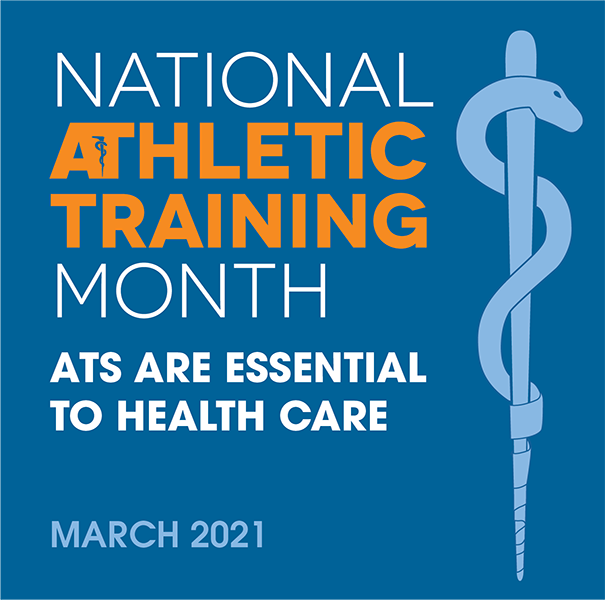 National Athletic Training Month - ATS Are Essential To Health Care - March 2021
