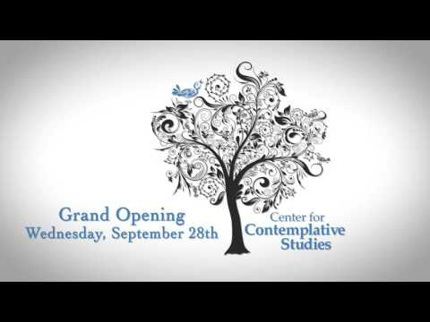 video: Grand Opening of the Center for Contemplative Studies 9/28/2016