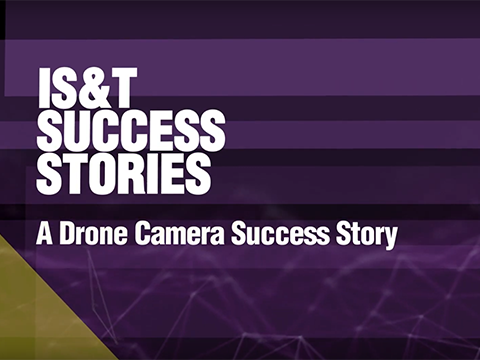 IS&T Student Success Story - A Drone Camera Success Story