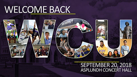 Welcome Back to WCU! September 20, 2018 - Asplundh Concert Hall
