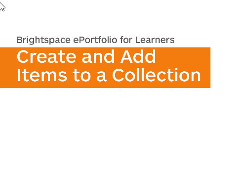 Watch ePortfolio - Create and Add Items to a Collection