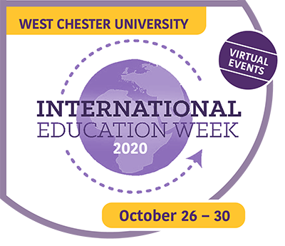 West Chester University International Education Week: October 26 - 30 Virtual Events